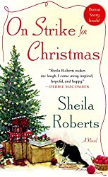 Christmas Books: On Strike for Christmas by Sheila Roberts. christmas books, christmas novels, christmas literature, christmas fiction, christmas books list, new christmas books, christmas books for adults, christmas books adults, christmas books classics, christmas books chick lit, christmas love books, christmas books romance, christmas books novels, christmas books popular, christmas books to read, christmas books kindle, christmas books on amazon, christmas books gift guide, holiday books, holiday novels, holiday literature, holiday fiction, christmas reading list, christmas authors