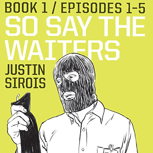So Say the Waiters (episodes 1-5) audiobook cover art