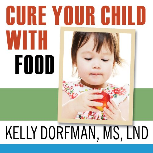 Cure Your Child with Food! cover art