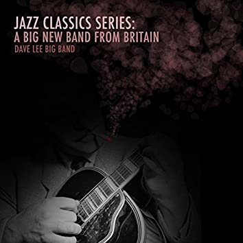 Jazz Classics Series: A Big New Band from Britiain