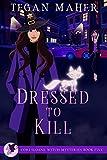 Dressed to Kill: A Cori Sloane Witchy Werewolf Mystery (Cori Sloane Witch Mysteries Book 5)