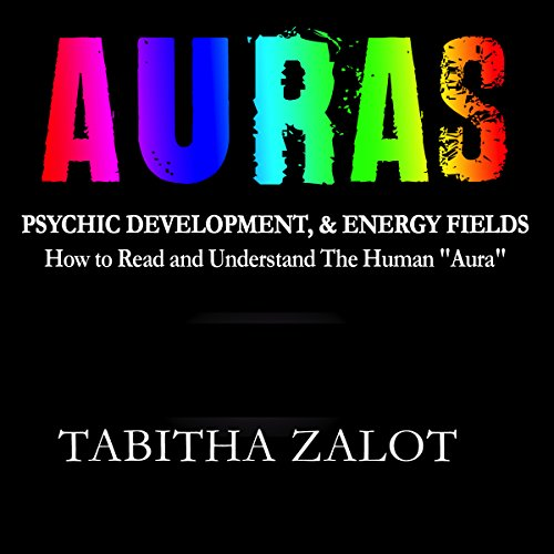 Auras: Psychic Development & Energy Fields audiobook cover art