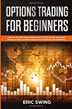 OPTIONS TRADING FOR BEGINNERS: The step-by-step crash course on how to get started and create passive income in options trading with strategies and techniques