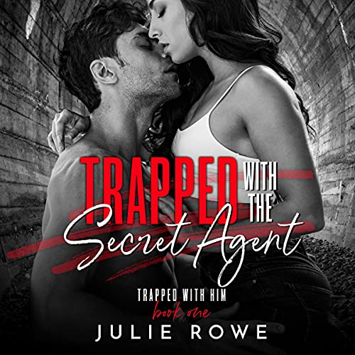 Trapped with the Secret Agent Audiobook By Julie Rowe cover art