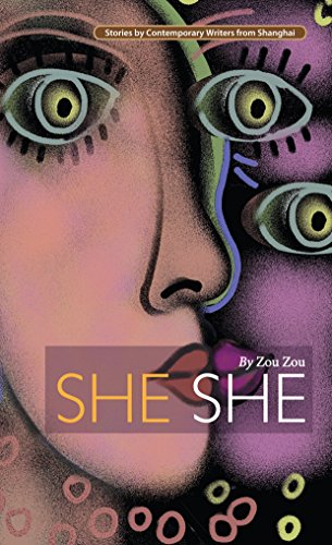 She She (Stories by Contemporary Writers from Shanghai)
