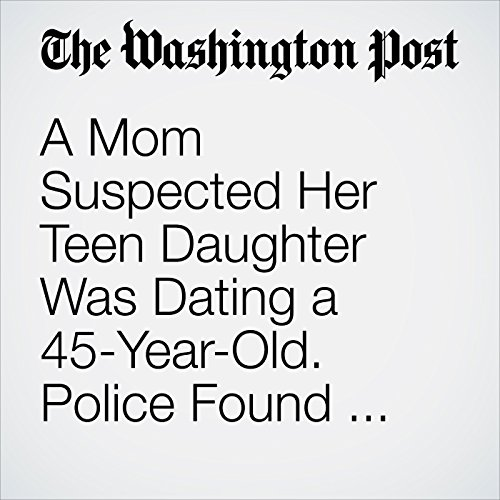 A Mom Suspected Her Teen Daughter Was Dating a 45-Year-Old. Police Found Them Together in Mexico. copertina