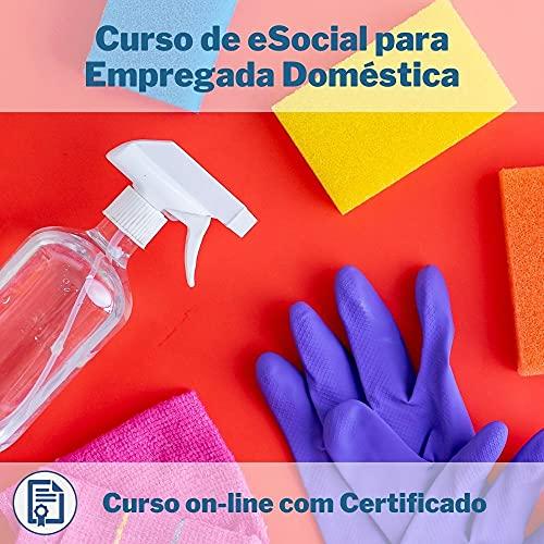 Curso Online em videoaula de eSocial para Empregada Doméstica com Certificado + 2 brindes