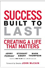 Success Built to Last: Creating a Life That Matters Kindle Edition