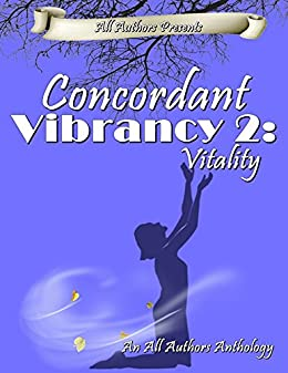 Concordant Vibrancy 2: Vitality by [Y Correa, Queen of Spades, Beem Weeks, Harmony Kent, Synful Desire, C. Desert Rose, Adonis Mann, D. John Watson, All Authors Publishing House]