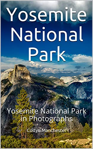 Yosemite National Park: Yosemite National Park in Photographs (English Edition)