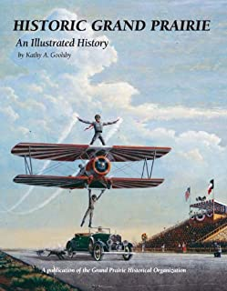Historic Grand Prairie: An Illustrated History (Community Heritage)