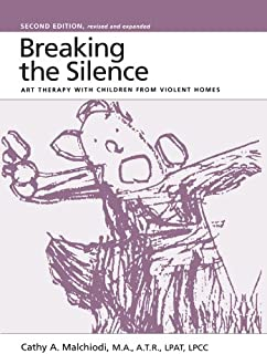 Breaking the Silence: Art Therapy With Children From Violent Homes (English Edition)