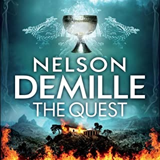 The Quest                   By:                                                                                                                                 Nelson DeMille                               Narrated by:                                                                                                                                 Scott Brick                      Length: 18 hrs and 11 mins     35 ratings     Overall 3.5