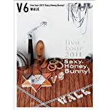 V6 live tour 2011 Sexy.Honey.Bunny!(WALK盤)(初回生産限定)[DVD]