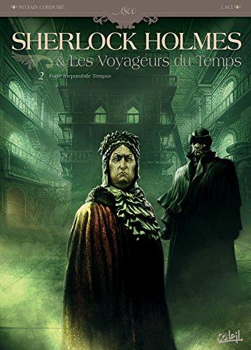 Sherlock Holmes et les voyageurs du temps T02: Fugit Irreparabile Tempus