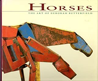 Horses: The Art of Deborah Butterfield by Marcia Tucker (1992-04-01)