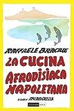 La cucina afrodisiaca napoletana. Menu, ingredienti e ricette