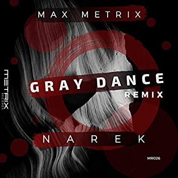 Gray Dance (Narek Remix)