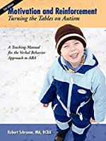 Motivation And Reinforcement: Turning The Tables On Autism by Robert Schramm(2011-08-23)