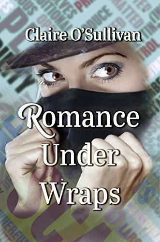 Romance Under Wraps by [Claire O'Sullivan]