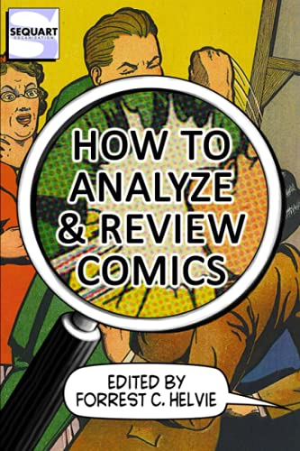 Compare Textbook Prices for How to Analyze & Review Comics: A Handbook on Comics Criticism  ISBN 9781940589244 by Helvie, Forrest C.,Allred, William,Lindsay, Ryan K.,Lewis, A. David,Cocca, Carolyn,Atchison, Christine,Saint-Louis, Hervé,Sigroha, Suman,Cooke, Sarah,Otsmane-Elhaou, Hassan