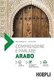 Comprendere e parlare arabo. Con File audio per il download