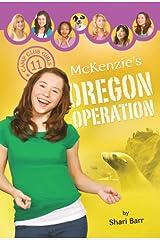 McKenzie's Oregon Operation (Camp Club Girls Book 11) Kindle Edition