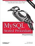 MySQL Stored Procedure Programming: Building High-Performance Web Applications in MySQL (English Edition)
