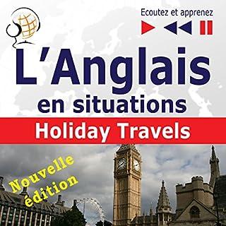 Couverture de L'Anglais en situations - nouvelle édition - Holiday Travels. 15 thématiques au niveau B1-B2
