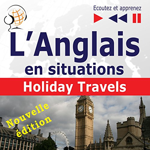 L'Anglais en situations - nouvelle édition - Holiday Travels. 15 thématiques au niveau B1-B2 audiobook cover art