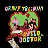 """""""Hello Doctor"""" von Gravy Train!!!!"""