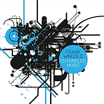 Entangled Music (feat. Robert Landfermann, Jonas Burgwinkel)