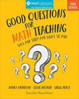 Good Questions for Math Teaching: Why Ask Them and What to Ask, High School