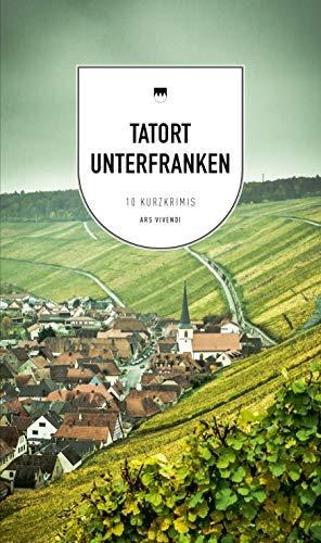 Tatort Unterfranken (eBook): 9 Kurzkrimis aus Franken