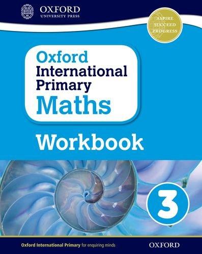 Oxford International Primary Maths: Primary maths. Workbook. Per la Scuola elementare. Con espansione online (Vol. 3)