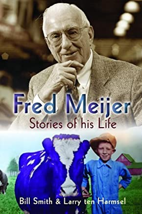 Fred Meijer: Stories of His Life by Bill Smith (2009-03-09)