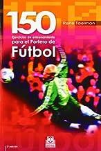 Ciento 150 Ejercicios De Entrenamiento Para El Portero De F??tbol (Futbol / Soccer) (Spanish Edition) Second edition by Ren¨¦. Taelman (2006) Paperback