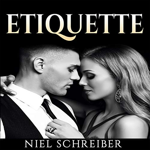 Etiquette     Etiquette, How to Be a Gentleman              By:                                                                                                                                 Niel Schreiber                               Narrated by:                                                                                                                                 Kevin Iggens                      Length: 3 hrs and 57 mins     Not rated yet     Overall 0.0