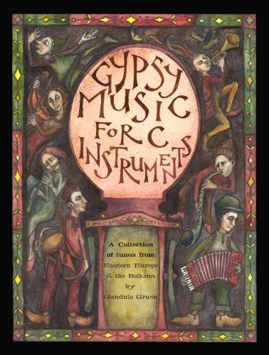 Spartan Press Music GIPSY MUSIC FOR C INSTRUMENTS + CD Noten Pop, Rock, .... Musik aus aller Welt
