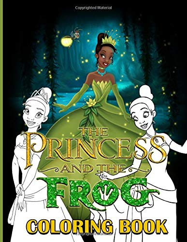 Princess And The Frog Coloring Book: Color To Relax Coloring Books For Adult Princess And The Frog (Many Pages Bring Happiness)