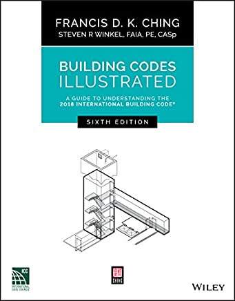 Building Codes Illustrated: A Guide to Understanding the 2018 International Building Code, Sixth Edition