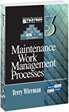 Maintenance Strategy Series Volume 3 - Maintenance Work Management Processes