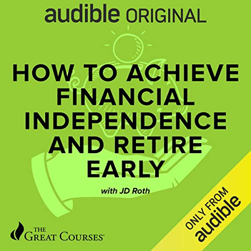 How to Achieve Financial Independence and Retire Early cover art
