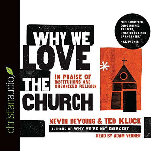 Why We Love the Church audiobook cover art