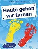 Heute gehen wir turnen: Für Kind...