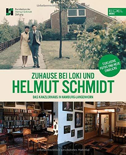 Zuhause bei Loki und Helmut Schmidt: Das Kanzlerhaus in Hamburg-Langenhorn. Mit einem Vorwort von Peer Steinbrück