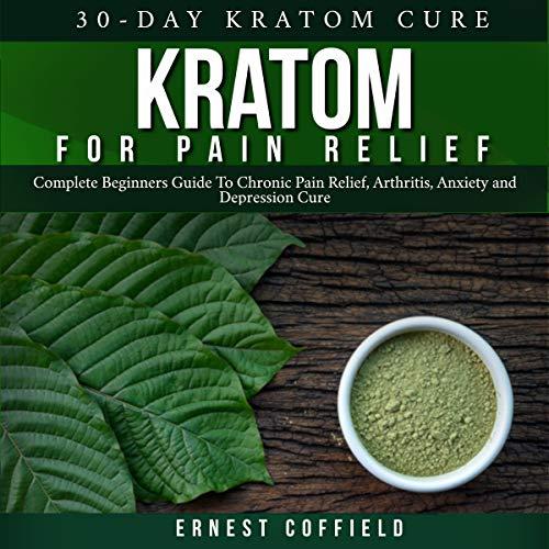 Kratom for Pain Relief audiobook cover art