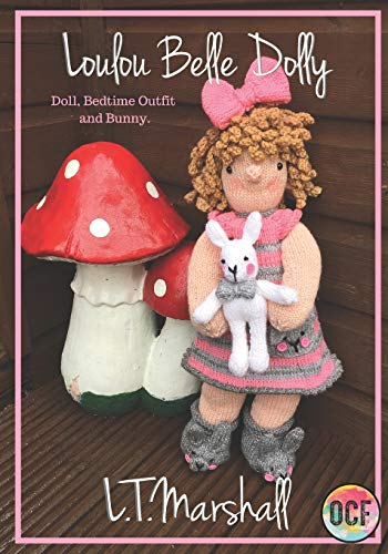 Loulou Belle Dolly: Doll, Bedtime Outfit and Bunny (Knitting