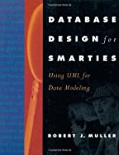 Database Design for Smarties: Using UML for Data Modeling (The Morgan Kaufmann Series in Data Management Systems)