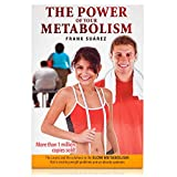 "The Power of Your Metabolism: The Causes and the Solutions to the ""Slow Metabolism"" That Is Creating Weight Problems and an Obesity Epidemic - Frank Suarez"